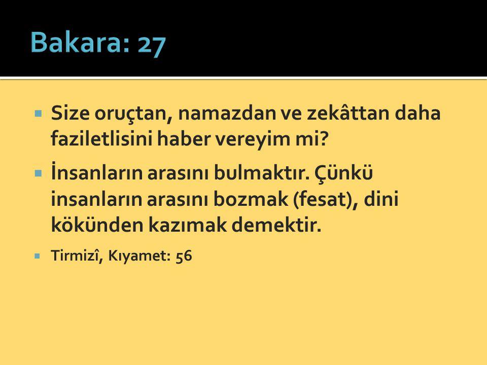 Bakara: 27 Size oruçtan, namazdan ve zekâttan daha faziletlisini haber vereyim mi