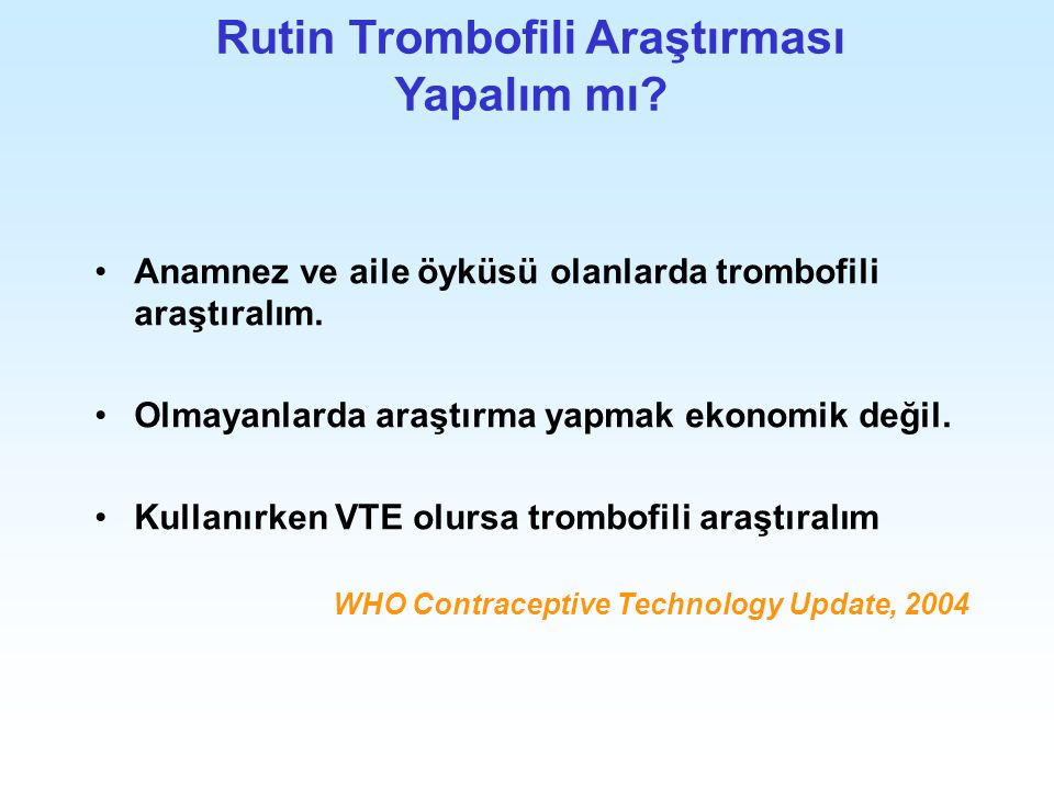 Rutin Trombofili Araştırması Yapalım mı