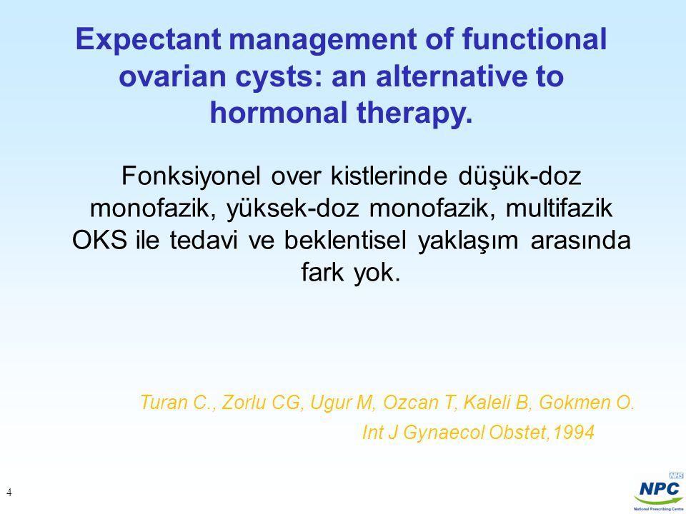 Contraception June 2008. Expectant management of functional ovarian cysts: an alternative to hormonal therapy.