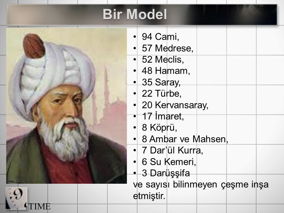Bir Model 94 Cami, 57 Medrese, 52 Meclis, 48 Hamam, 35 Saray,