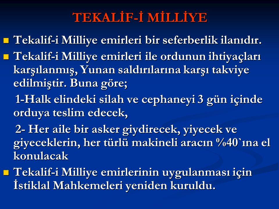 TEKALİF-İ MİLLİYE Tekalif-i Milliye emirleri bir seferberlik ilanıdır.