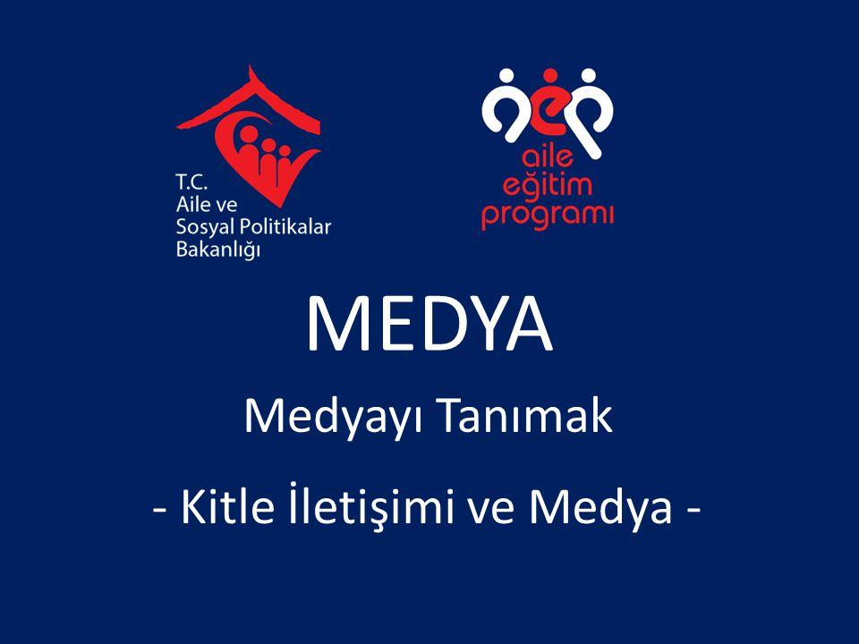 MEDYA Medyayı Tanımak - Kitle İletişimi ve Medya -