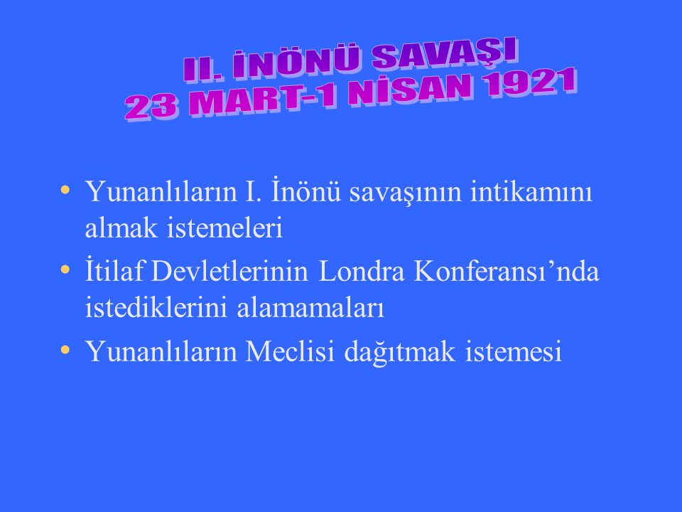 II. İNÖNÜ SAVAŞI 23 MART-1 NİSAN 1921