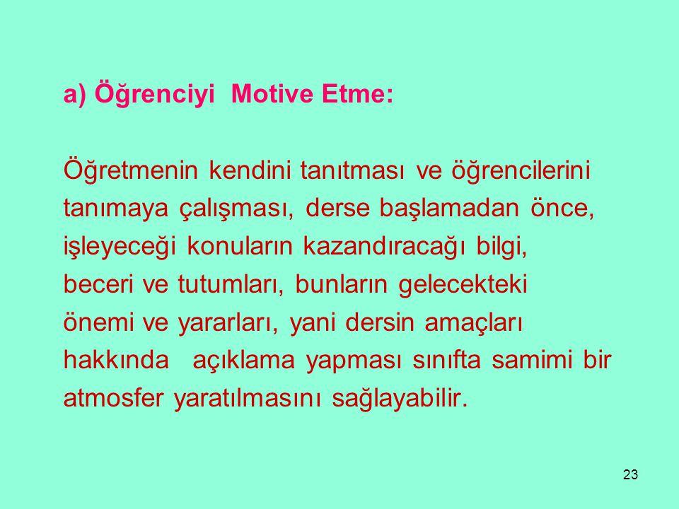 a) Öğrenciyi Motive Etme: