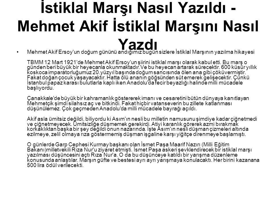 İstiklal Marşı Nasıl Yazıldı - Mehmet Akif İstiklal Marşını Nasıl Yazdı