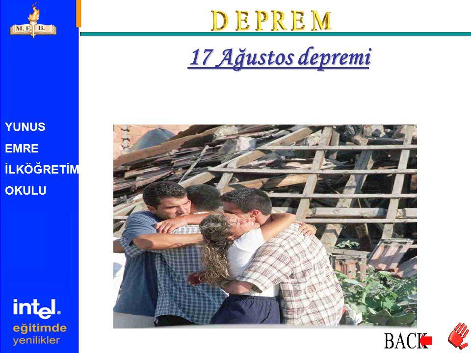 17 Ağustos depremi YUNUS EMRE İLKÖĞRETİM OKULU