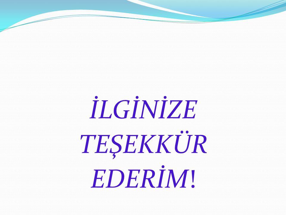 İLGİNİZE TEŞEKKÜR EDERİM!