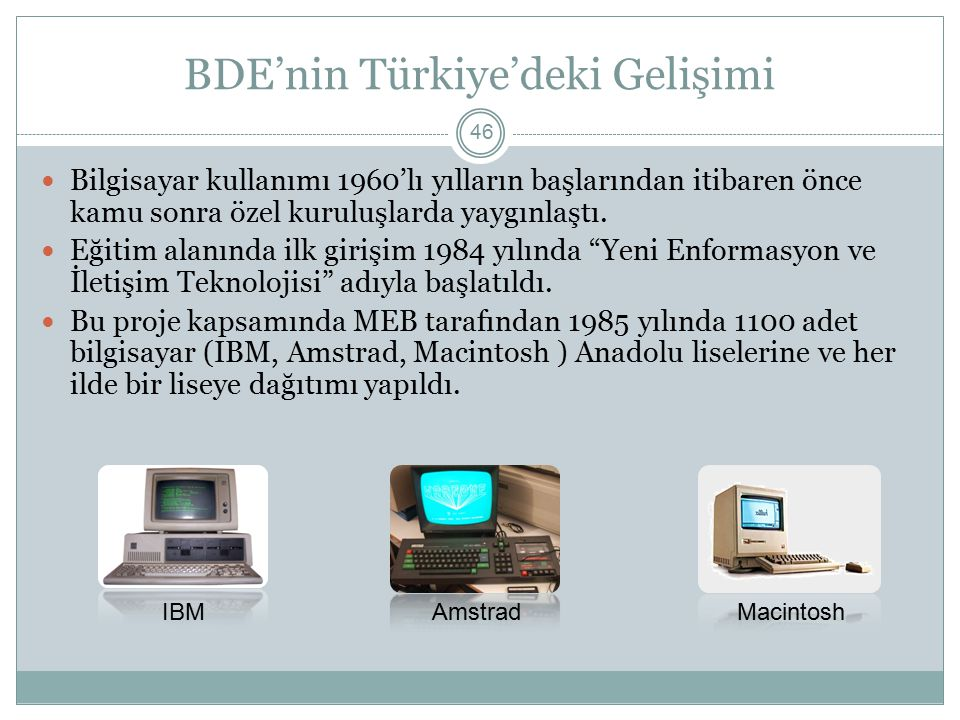 BDE'nin Türkiye'deki Gelişimi