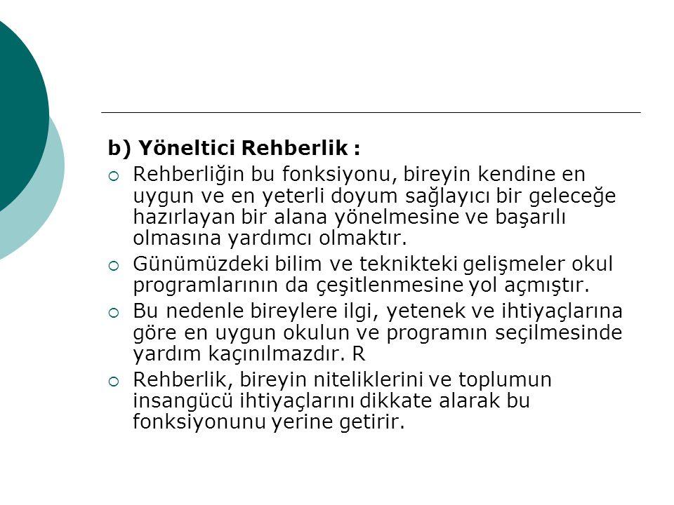 b) Yöneltici Rehberlik :