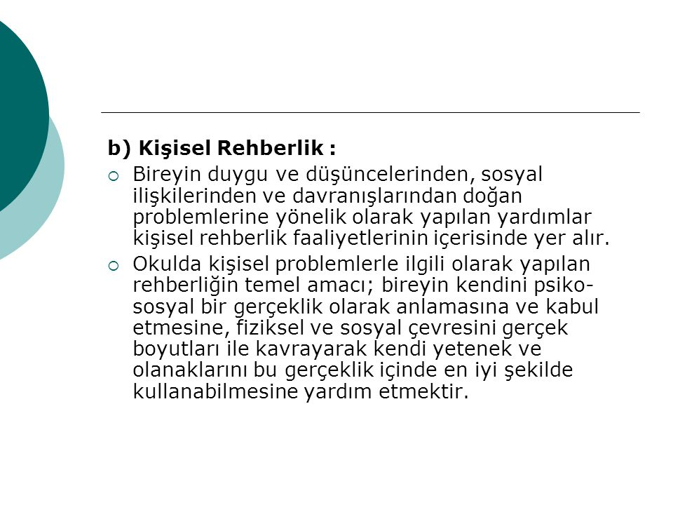 b) Kişisel Rehberlik :