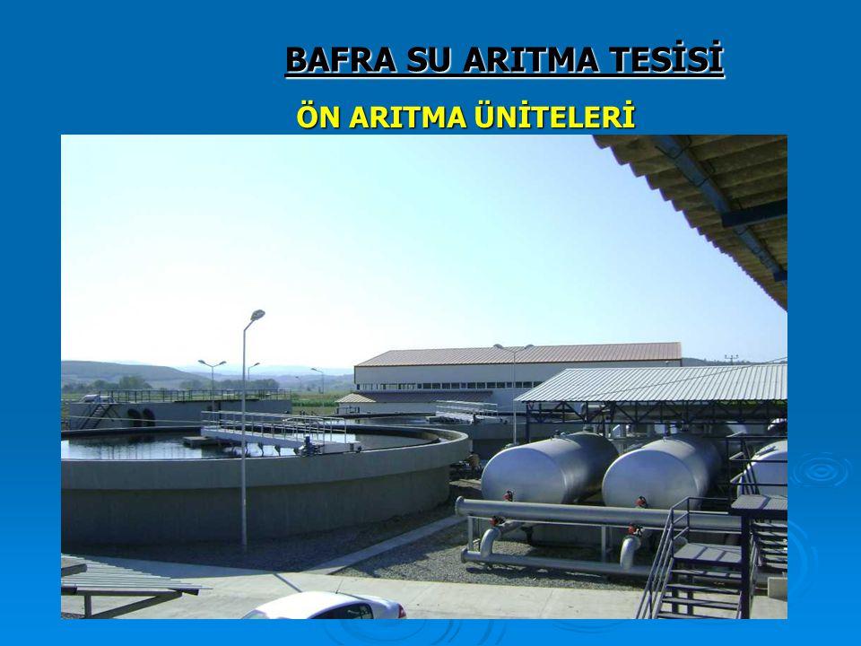 BAFRA SU ARITMA TESİSİ ÖN ARITMA ÜNİTELERİ 121