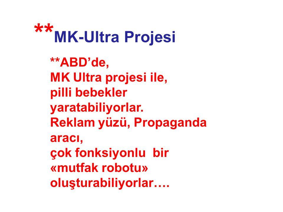 **MK-Ultra Projesi **ABD'de, MK Ultra projesi ile,
