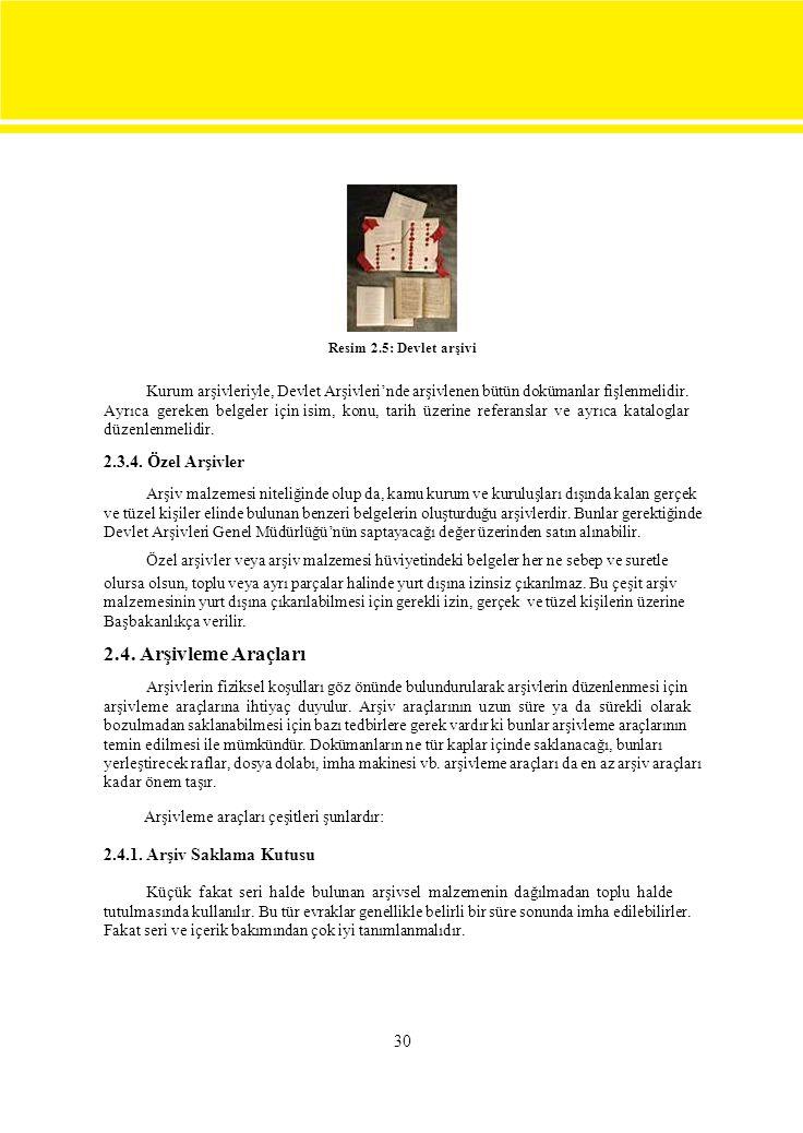 Resim 2.5: Devlet arşivi Kurum arşivleriyle, Devlet Arşivleri'nde arşivlenen bütün dokümanlar fişlenmelidir.