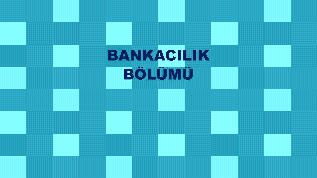 BANKACILIK BÖLÜMÜ