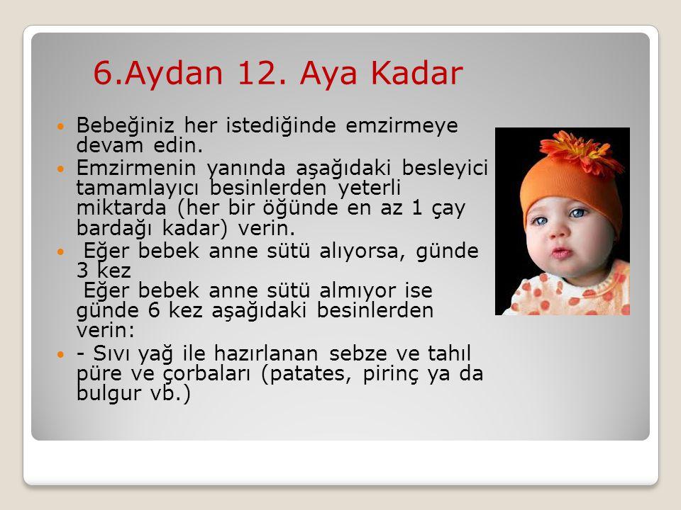 6.Aydan 12. Aya Kadar Bebeğiniz her istediğinde emzirmeye devam edin.