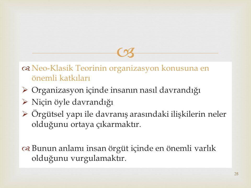 Neo-Klasik Teorinin organizasyon konusuna en önemli katkıları