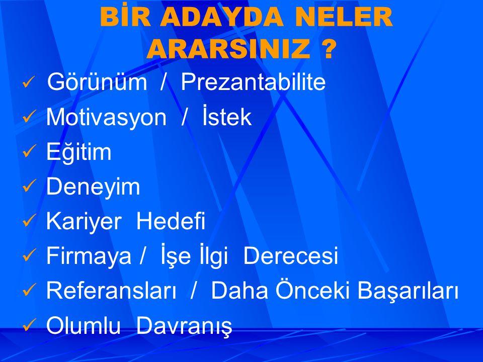 BİR ADAYDA NELER ARARSINIZ