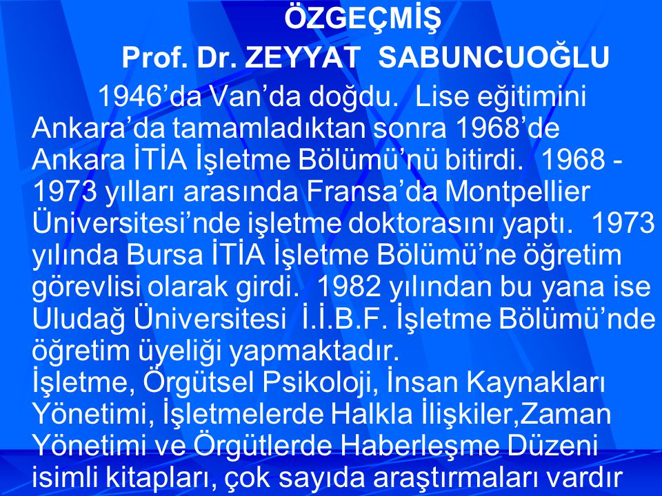 ÖZGEÇMİŞ Prof. Dr. ZEYYAT SABUNCUOĞLU.