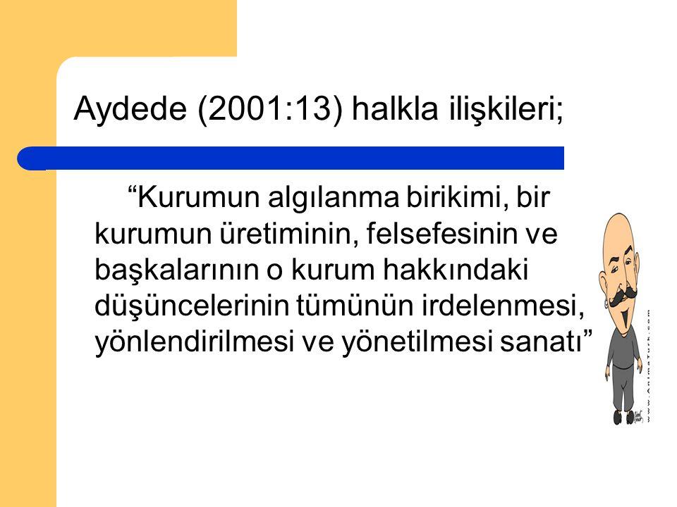 Aydede (2001:13) halkla ilişkileri;