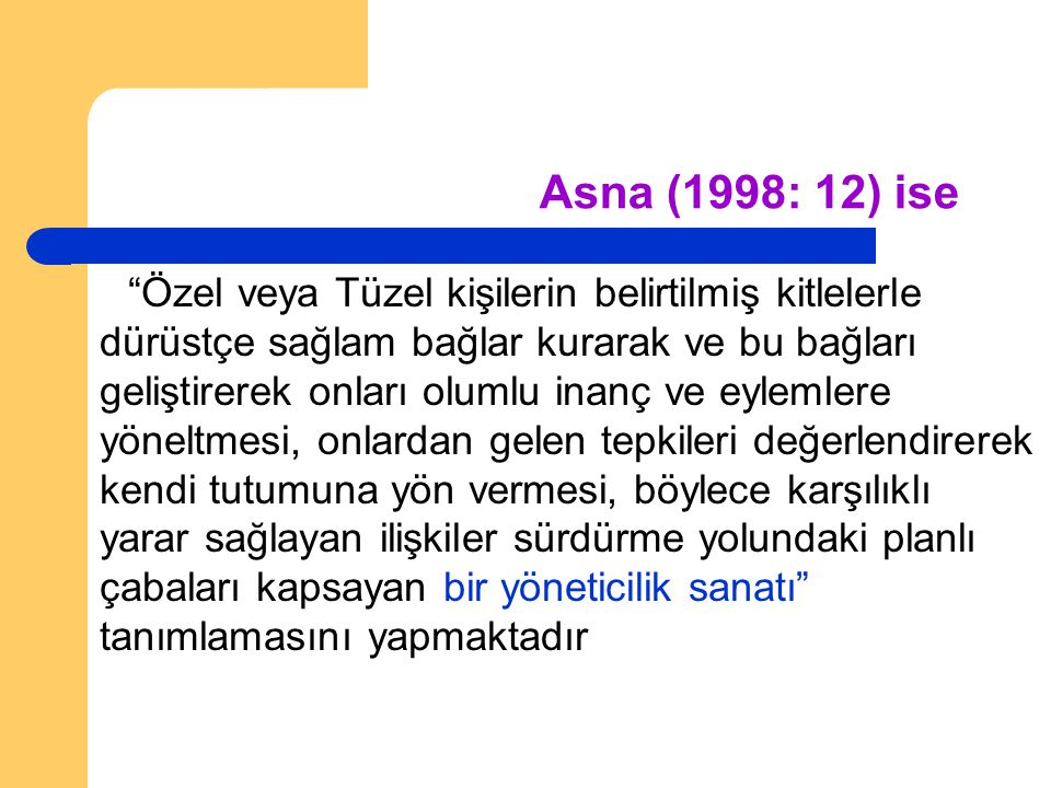 Asna (1998: 12) ise