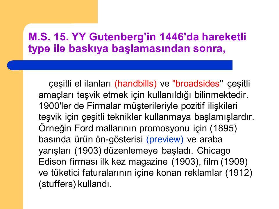 M.S. 15. YY Gutenberg in 1446 da hareketli type ile baskıya başlamasından sonra,