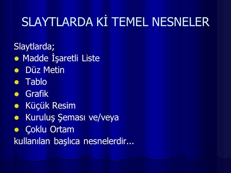 SLAYTLARDA Kİ TEMEL NESNELER