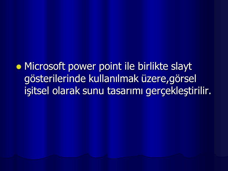 Microsoft power point ile birlikte slayt gösterilerinde kullanılmak üzere,görsel işitsel olarak sunu tasarımı gerçekleştirilir.