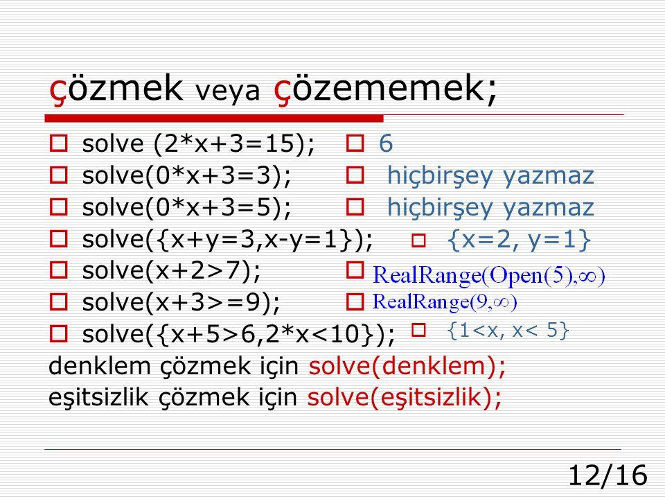 çözmek veya çözememek;