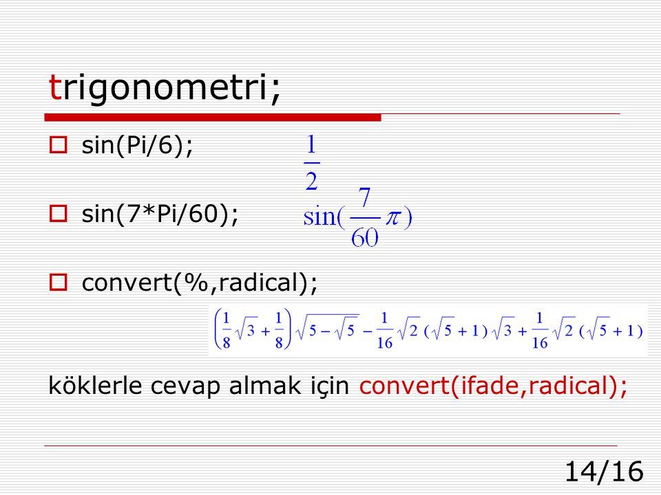 trigonometri; sin(Pi/6); sin(7*Pi/60); convert(%,radical);