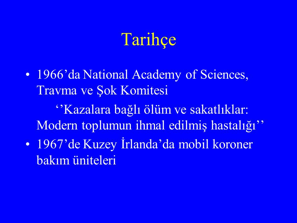 Tarihçe 1966'da National Academy of Sciences, Travma ve Şok Komitesi
