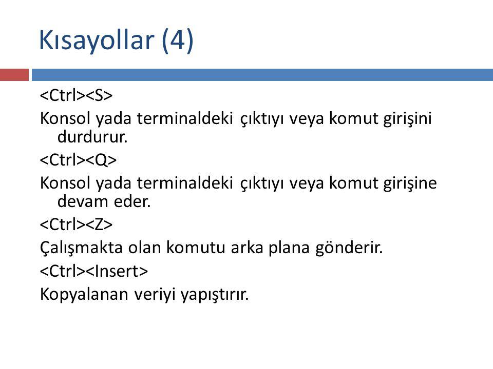 Kısayollar (4) <Ctrl><S>