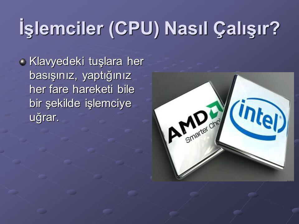 İşlemciler (CPU) Nasıl Çalışır