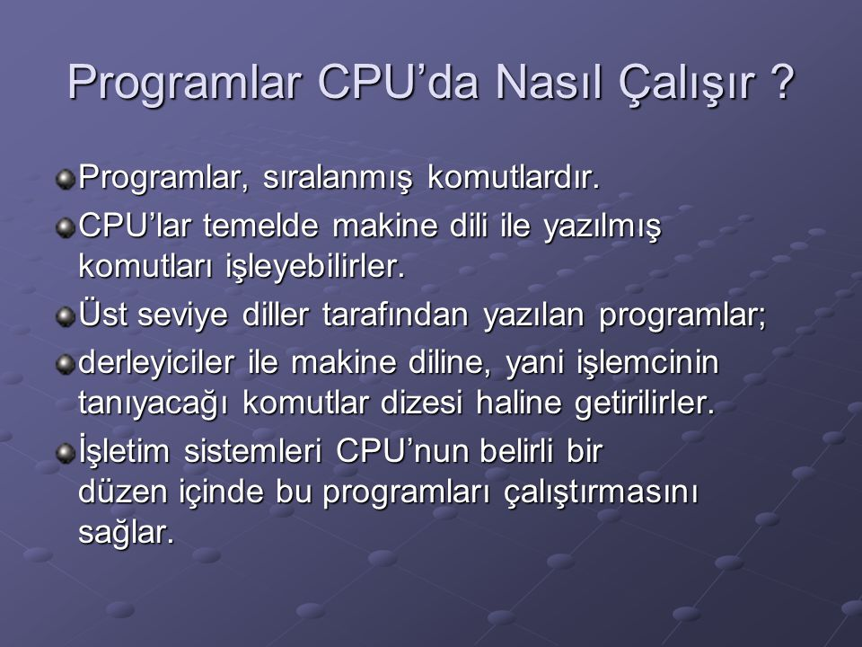 Programlar CPU'da Nasıl Çalışır