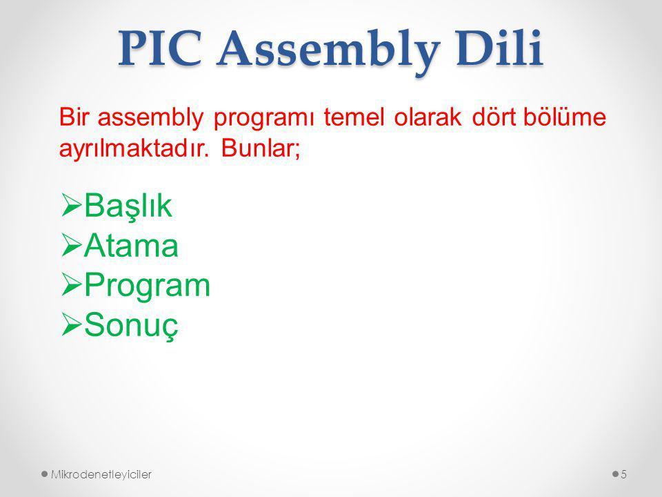 PIC Assembly Dili Başlık Atama Program Sonuç
