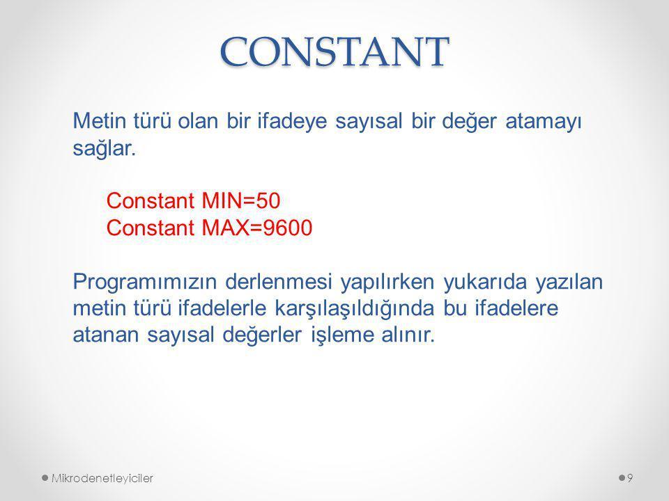 CONSTANT Metin türü olan bir ifadeye sayısal bir değer atamayı sağlar.