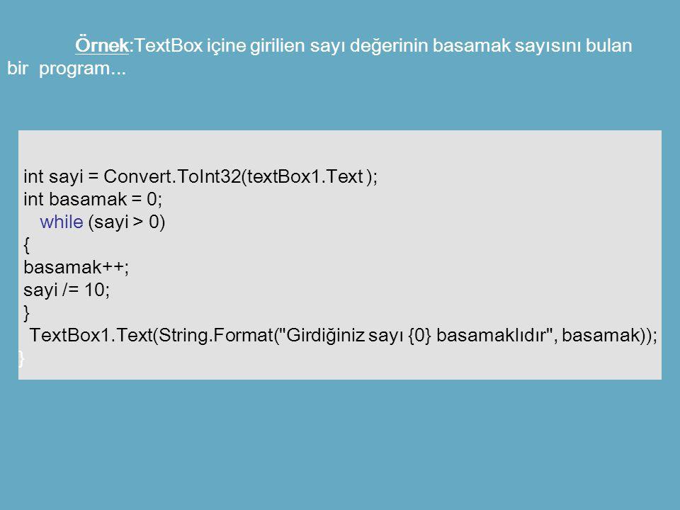 Örnek:TextBox içine girilien sayı değerinin basamak sayısını bulan bir program...