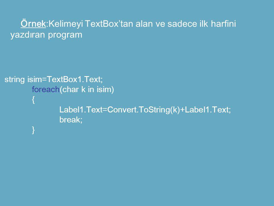 Örnek:Kelimeyi TextBox'tan alan ve sadece ilk harfini yazdıran program