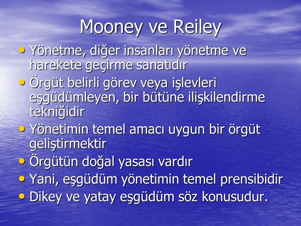 Mooney ve Reiley Yönetme, diğer insanları yönetme ve harekete geçirme sanatıdır.