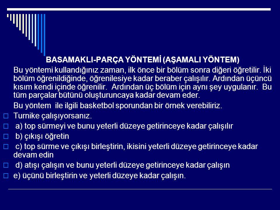 BASAMAKLI-PARÇA YÖNTEMİ (AŞAMALI YÖNTEM)