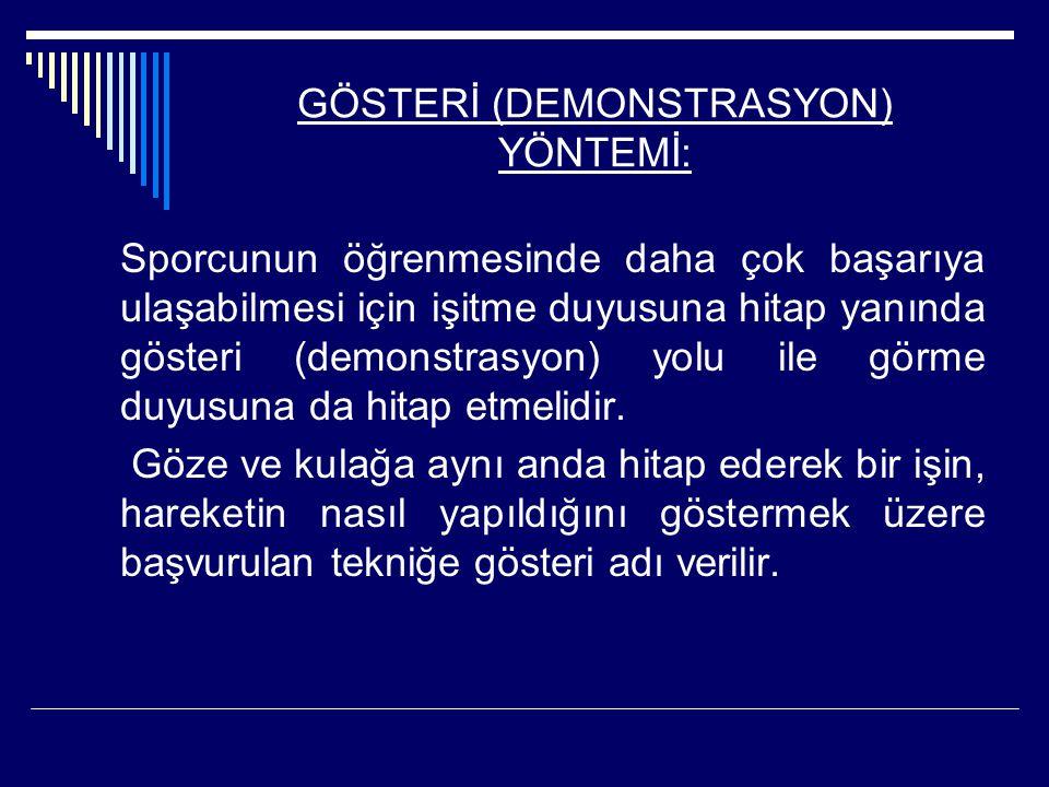 GÖSTERİ (DEMONSTRASYON) YÖNTEMİ: