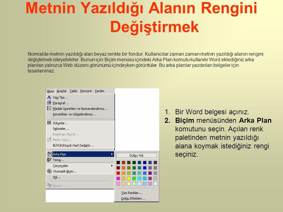 Metnin Yazıldığı Alanın Rengini Değiştirmek