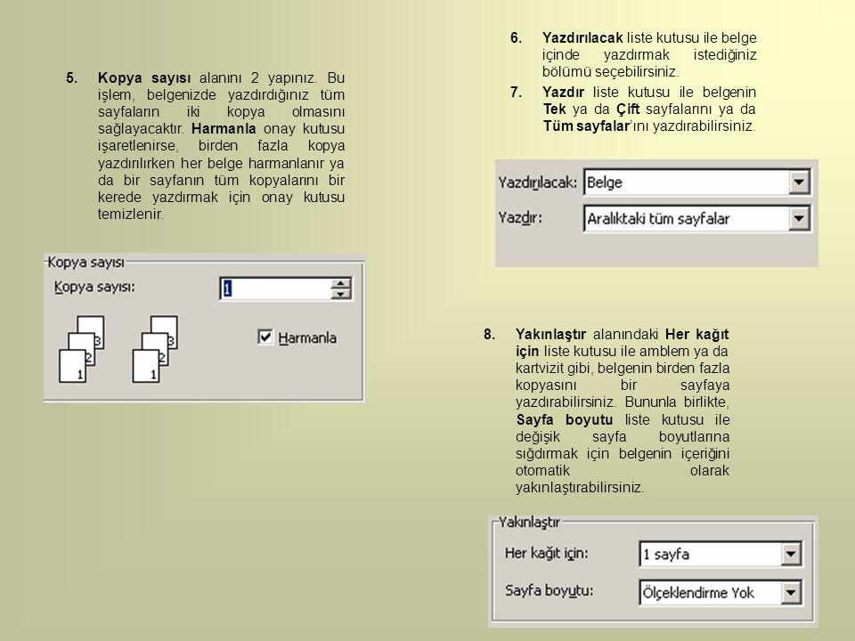 Yazdırılacak liste kutusu ile belge içinde yazdırmak istediğiniz bölümü seçebilirsiniz.