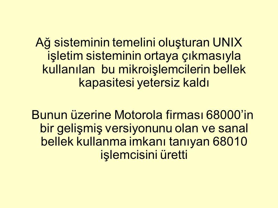 Ağ sisteminin temelini oluşturan UNIX işletim sisteminin ortaya çıkmasıyla kullanılan bu mikroişlemcilerin bellek kapasitesi yetersiz kaldı