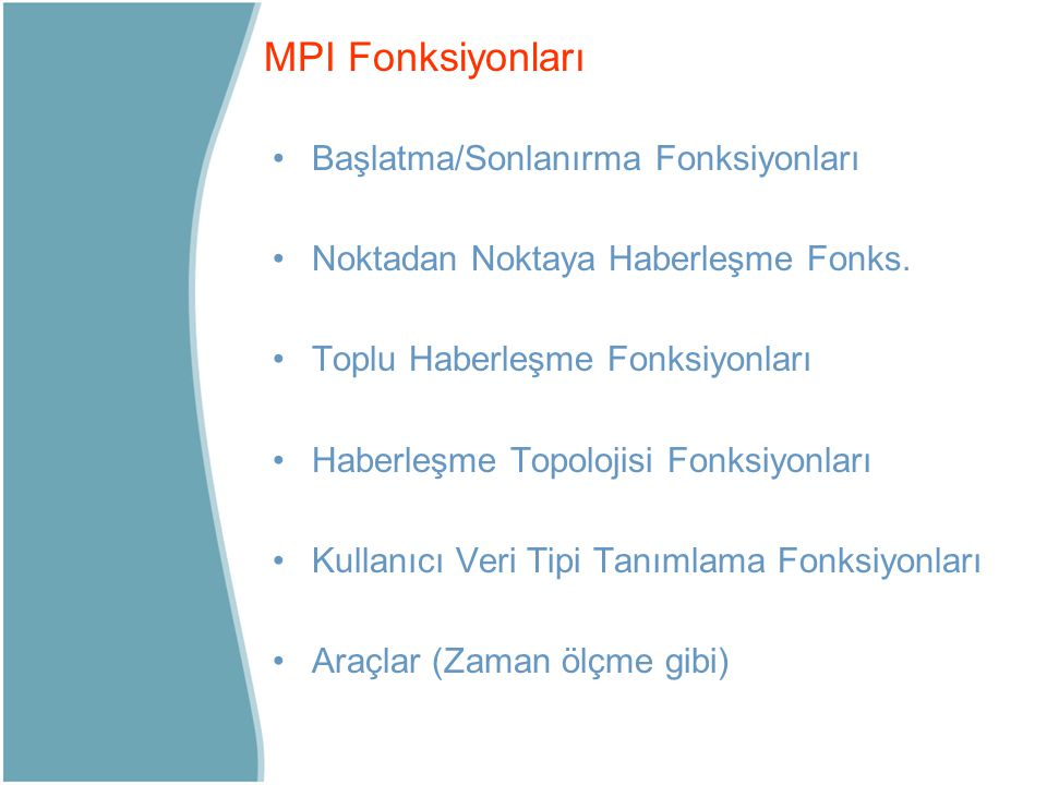 MPI Fonksiyonları Başlatma/Sonlanırma Fonksiyonları