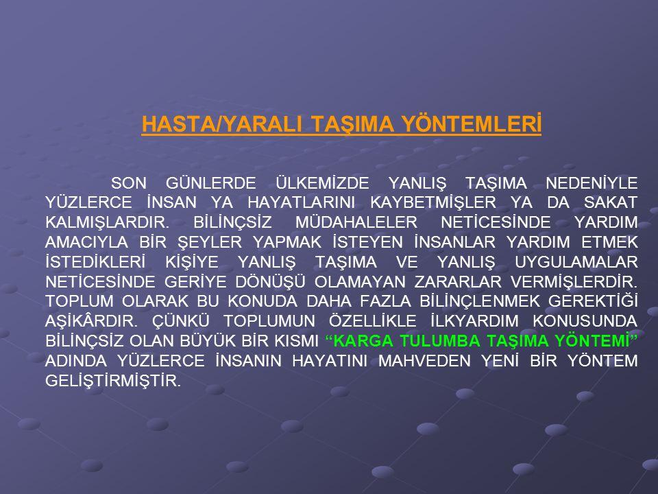 HASTA/YARALI TAŞIMA YÖNTEMLERİ
