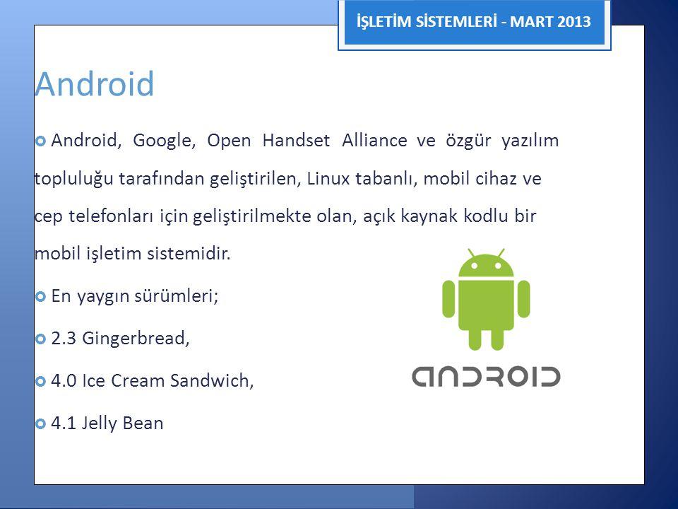 Android İŞLETİM SİSTEMLERİ - MART 2013