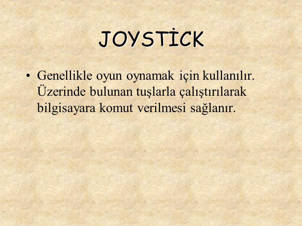 JOYSTİCK Genellikle oyun oynamak için kullanılır.