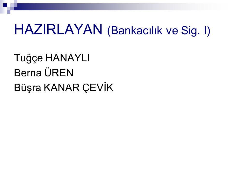 HAZIRLAYAN (Bankacılık ve Sig. I)