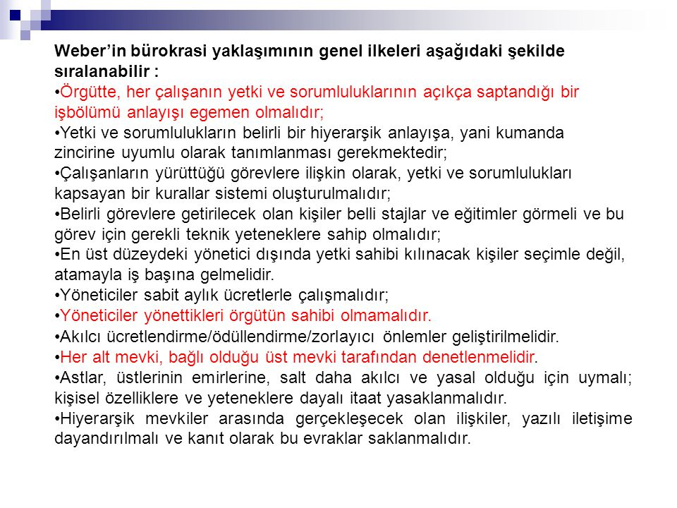 Weber'in bürokrasi yaklaşımının genel ilkeleri aşağıdaki şekilde sıralanabilir :