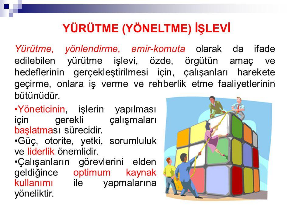 YÜRÜTME (YÖNELTME) İŞLEVİ